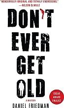 Don't Ever Get Old: A Mystery (Buck Schatz Series Book 1)