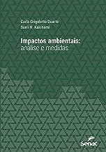 Impactos ambientais: análise e medidas (Série Universitária)