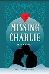 Missing Charlie: A Fairytale Romance Kindle Edition