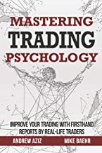 Mastering Trading Psychology: Improve Your Trading with Firsthand Reports by Real-Life Traders: 1