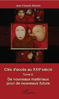 Clés d'accès au XXIIe siècle T.2: De nouveaux matérieux pour de nouveaux futurs (French Edition)