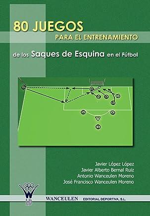 80 juegos para el entrenamiento integrado de los saques de esquina en el fútbol