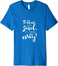 Best follow your soul it knows the way Reviews