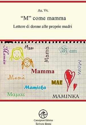 M come mamma: Lettere di donne alle proprie madri