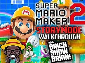 Super Mario Maker 2 Story Mode Walkthrough With Brick Show Brian