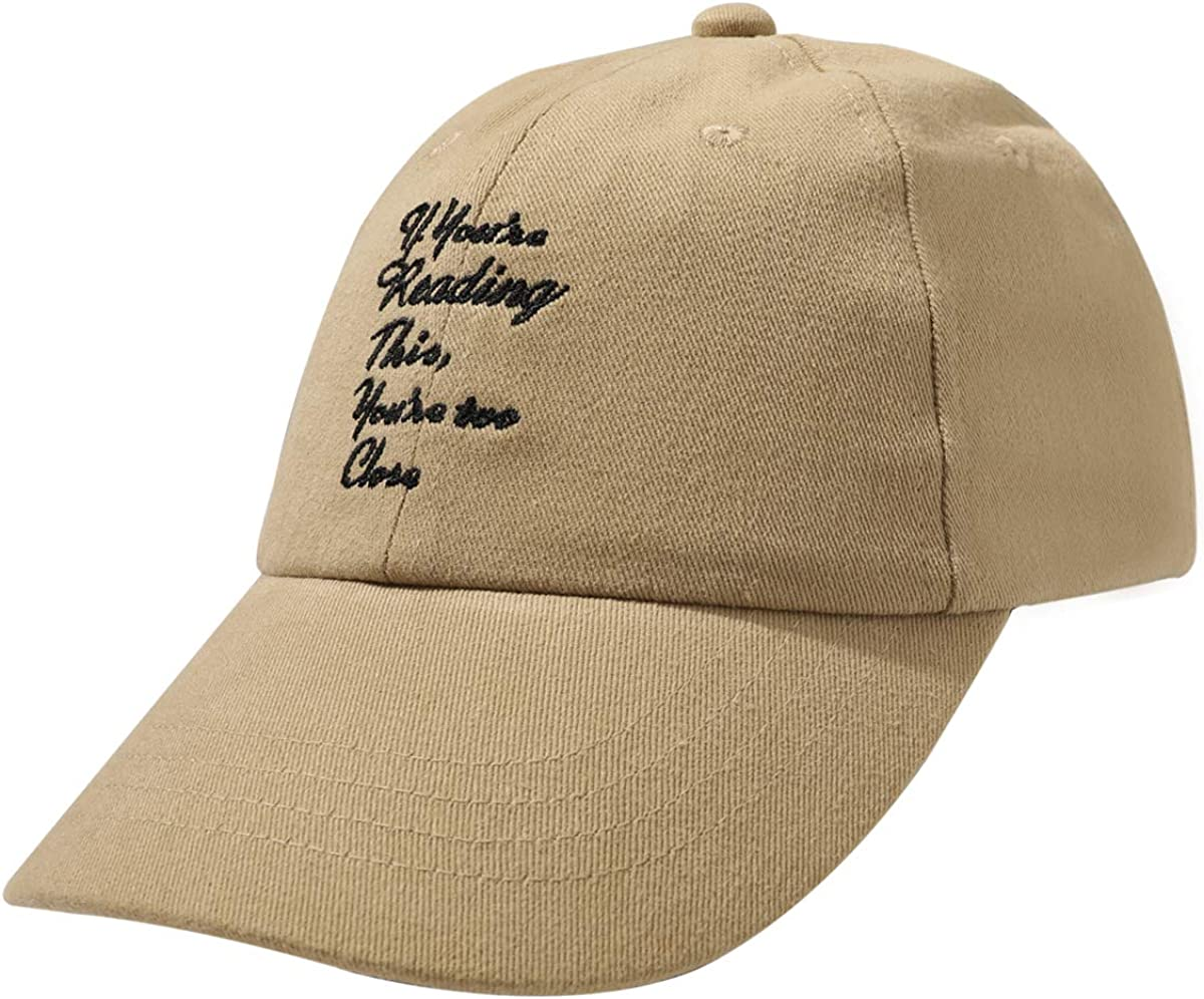 If You are Reading This You are Too Close- Funny Baseball Fitted Cap for Men Women