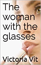 The woman with the glasses (English Edition)