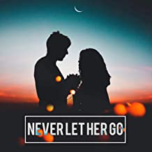 Never Let Her Go