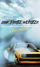 Drop, Throttle, Oversteer: Collecting & Investing in Classic Cars