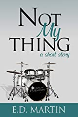 Not My Thing: A Short Story Kindle Edition