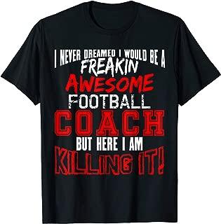 Funny Football Coach Tshirt Freakin Awesome Gift Shirt
