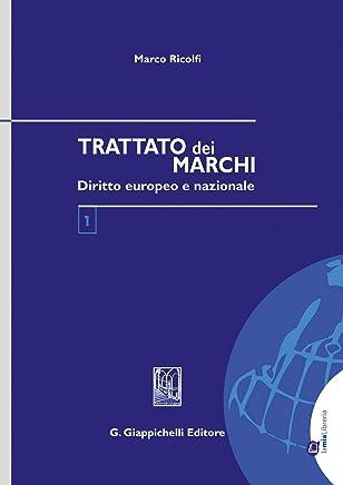 Trattato dei marchi: Diritto europeo e nazionale (due volumi indivisibili)
