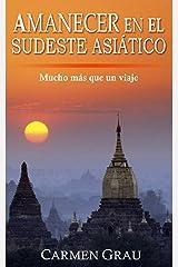 AMANECER EN EL SUDESTE ASIÁTICO (Spanish Edition) Kindle Edition