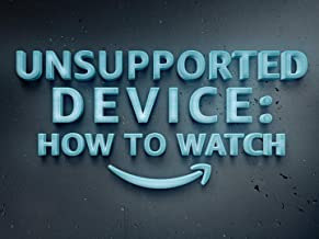 Unsupported Device: How to Watch