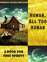 Human, All Too Human : A Book for Free Spirits (Illustrated)