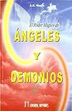 El poder mágico de ángeles y demonios : instrumentos de comunicación con el mundo invisible y las formas que habitan en él