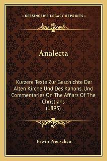 Analecta: Kurzere Texte Zur Geschichte Der Alten Kirche Und Des Kanons, Und Commentaries On The Affiars Of The Christians ...
