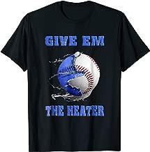 Give Em The Heater Baseball Pitcher TShirt