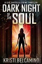 Dark Night of the Soul (Gia Santella Crime Thrillers Book 3)