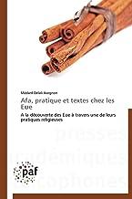 Afa, pratique et textes chez les Eυe: A la découverte des Eʋe à travers une de leurs pratiques religieuses