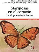 Mariposas en el Corazón: La adopción desde dentro (Spanish Edition)