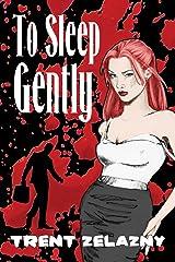 To Sleep Gently Kindle Edition