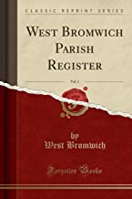 West Bromwich Parish Register, Vol. 1 (Classic Reprint)