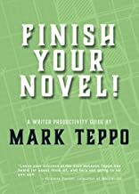 Finish Your Novel!: A Writer Productivity Guide