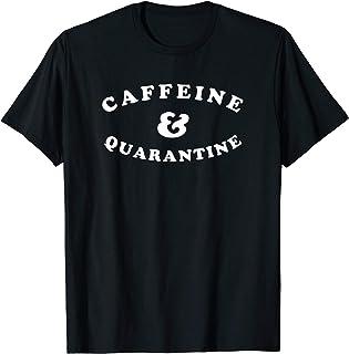 Funny Caffeine and Quarantine Coffee Lovers Graphic T-Shirt