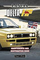 LANCIA DELTA HF: MAINTENANCE AND RESTORATION BOOK (English editions) Paperback