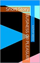 Business or Pleasure: Short Story