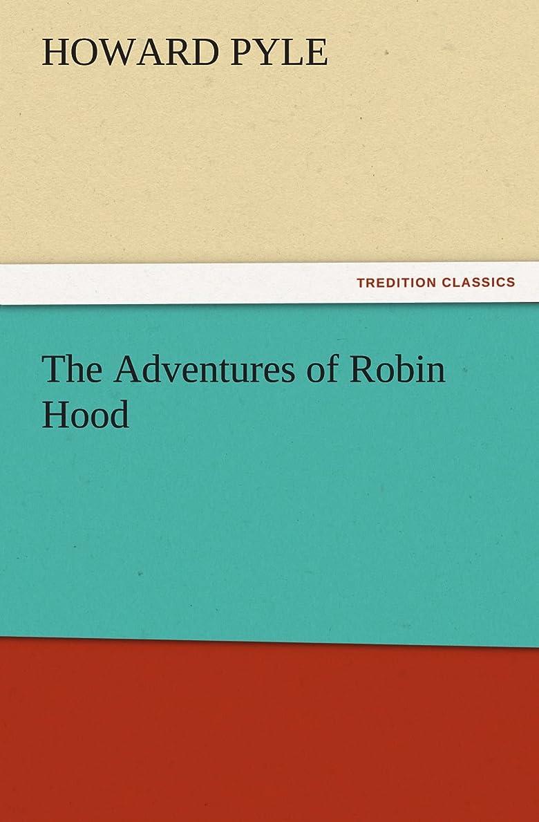 道路を作るプロセスおばさん海上The Adventures of Robin Hood (TREDITION CLASSICS)