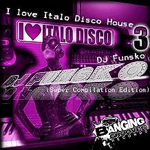 I Love Italo Disco House 3