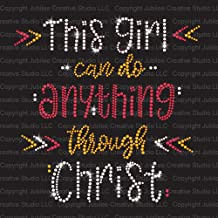 This Girl Can Do Anything Through Christ Iron On Rhinestone and Rhinestud Transfers for T-Shirts by JCS Rhinestones
