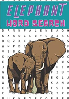 Elephant Word Search: 40 puzzles | Challenging Puzzle Brain book For Adults and Kids | More than 300 words about Elephants...