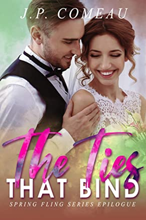 The Ties That Bind: Spring Fling Series Epilogue (English Edition)