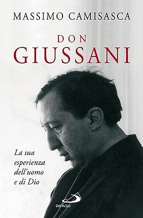 Don Giussani. La sua esperienza dell'uomo e di Dio