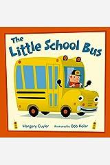 The Little School Bus (Little Vehicles Book 2) Kindle Edition