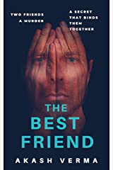 The Best Friend: Two friends. A murder. A secret that binds them together. Kindle Edition