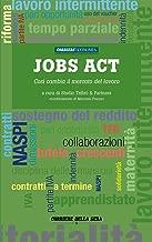 Jobs act: Così cambia il mercato del lavoro (Italian Edition)