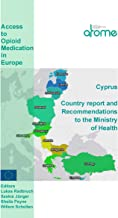 Cyprus Country Report and Recommendations to the Ministry of Health: Access to Opioid Medications in Europe (ATOME)