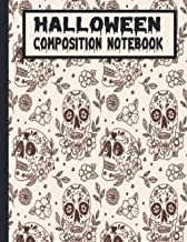 halloween composition notebook: premium gothic skull,day of the dead mexican. wide ruled. 100 pages. 8.5 * 11. for kids,sc...