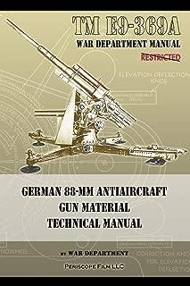 TM E9-369A German 88-mm Antiaircraft Gun Material Technical Manual
