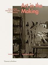 表紙: Art in the Making: Artists and their Materials from the Studio to Crowdsourcing (English Edition)   Glenn Adamson