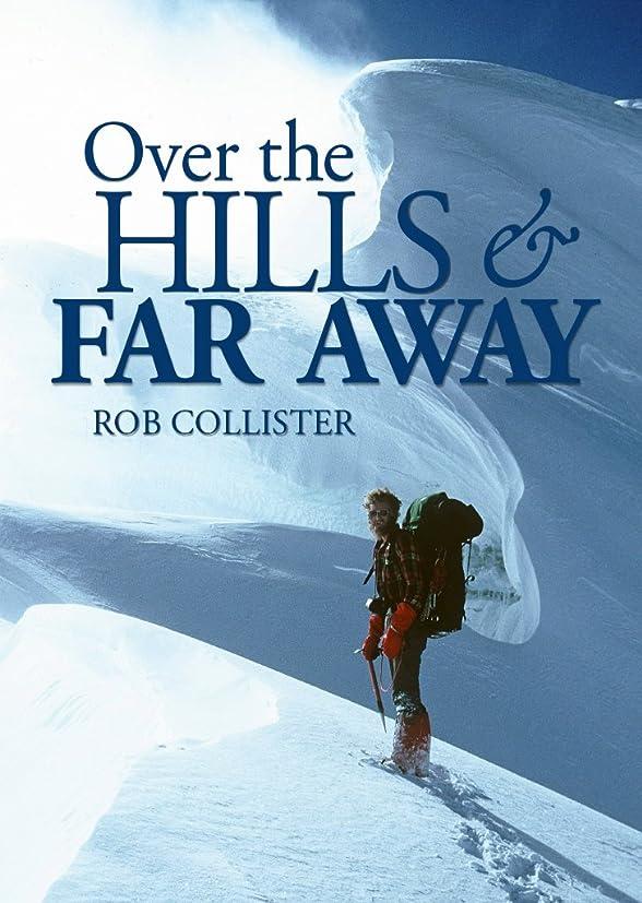 維持正しくガムOver the Hills and Far Away: A life in the mountains: From Snowdonia to the Himalaya (English Edition)