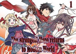 The strongest hero returns to Modern World: Fantasy Manga Vol 1