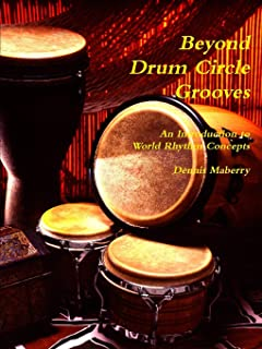 Beyond Drum Circle Grooves: An Introduction to World Rhythm Concepts