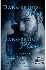 Dangerous Men, Dangerous Places Paperback