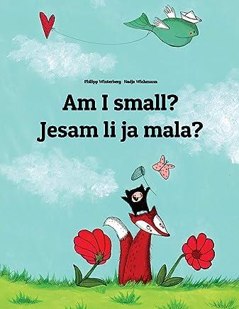 Am I Small? / Da Li Sam Ja Mala?: Children's Picture Book