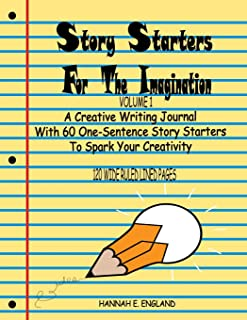 Story Starters For The Imagination: A Creative Writing Journal  With 60 One-Sentence Story Starters To Spark Your Creativity, 8.5 X 11 Wide Ruled Line ... Notebook (Story Starters Series - Wide Ruled)